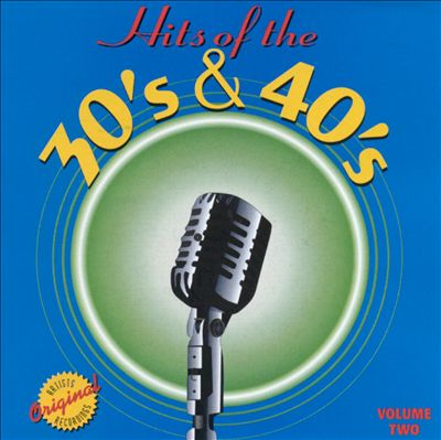 Hits of the 30's & 40's, Vol. 2