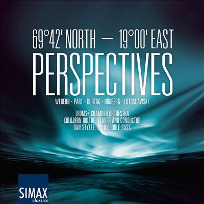 Perspectives: Pärt, Lutoslawski, Kurtag, Webern, Hogberg
