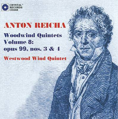 Anton Reicha: Woodwind Quintets, Vol. 8: Opus 99, Nos. 3 & 4