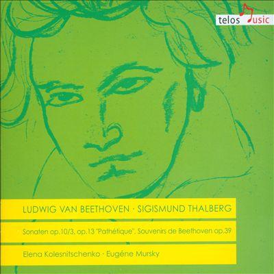 "Ludwig van Beethoven: Sonaten Opp. 10/3, 13 ""Pathétique""; Sigismund Thalberg: Souvenirs de Beethoven op.39"
