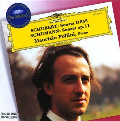 Schubert: Sonata D. 845; Schumann: Sonata Op. 11