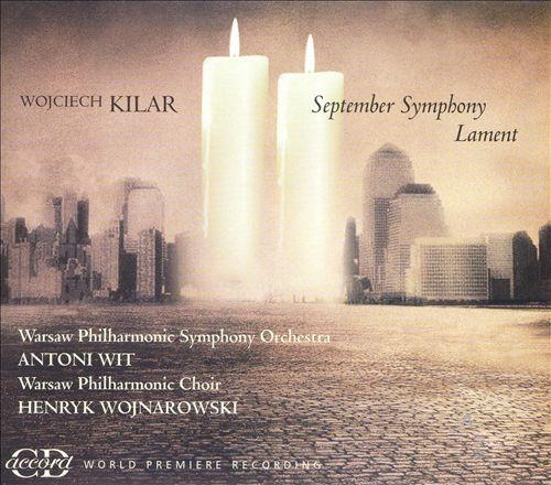 Kilar: September Symphony; Lament