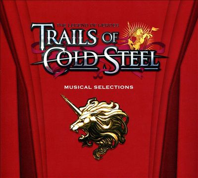 Trails of Cold Steel: Musical Selections [Game Soundtrack]