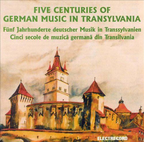 Five Centuries of German Music in Transylvania