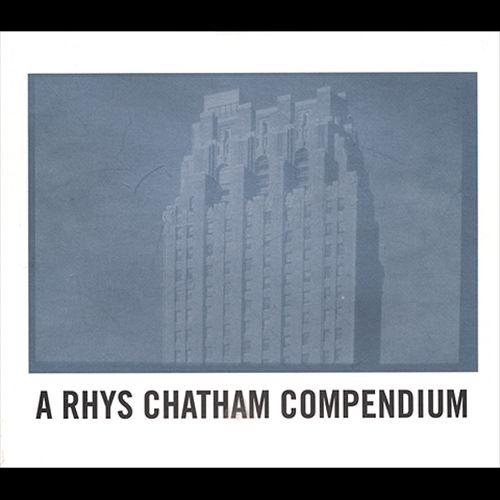 A Rhys Chatham Compendium