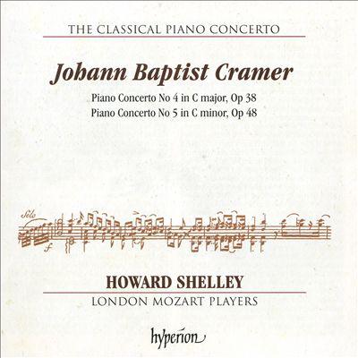 The Classical Piano Concerto: Johann Baptist Cramer - Piano Concerto No. 4 in C major, Op. 38; Piano Concerto No. 5 in C minor, Op. 48