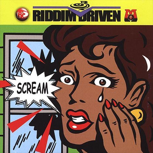 Riddim Driven: Scream