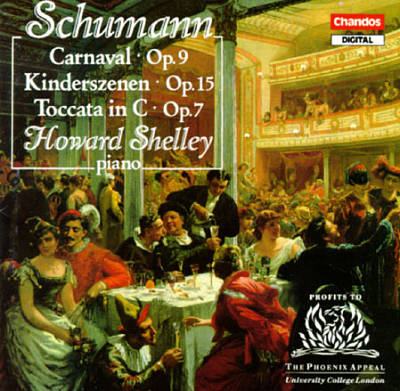 Schumann: Carnaval, Op. 9; Kinderszenen, Op. 15; Toccata in C, Op. 7
