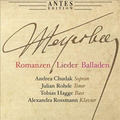 Meyerbeer: Romanzen, Lieder, Balladen