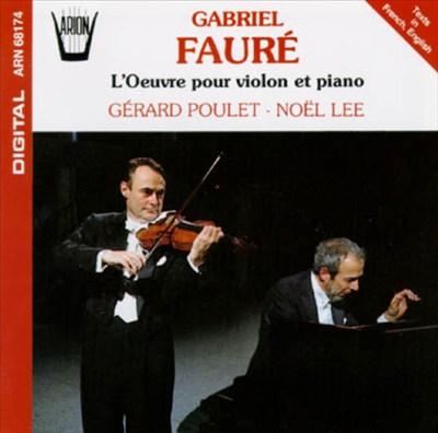 Gabriel Fauré: L'OEuvre pour Violon et Piano