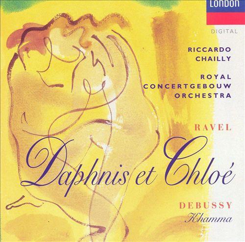Ravel: Daphnis et Chloé; Debussy: Khamma