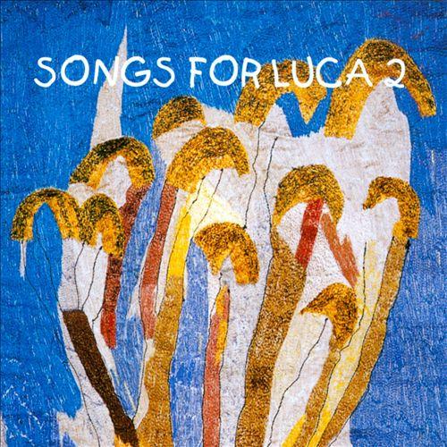 Songs for Luca, Vol. 2
