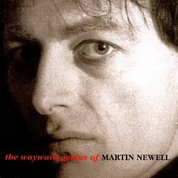 The Wayward Genius of Martin Newell