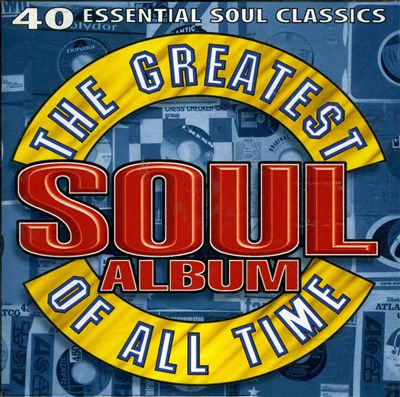 The Greatest Soul Album of All Time [Dino]
