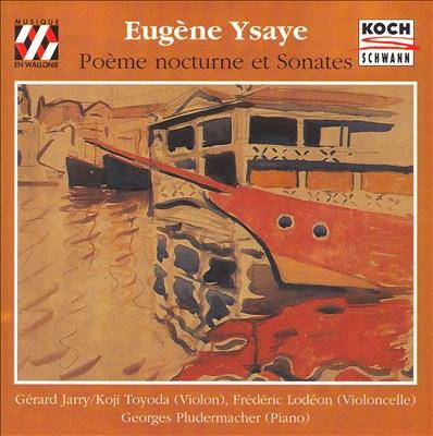 Ysaye: Poème nocturne et Sonates