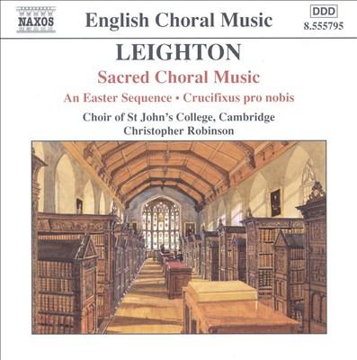 Kenneth Leighton: Sacred Choral Music