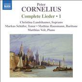 Peter Cornelius: Complete Lieder, Vol. 1