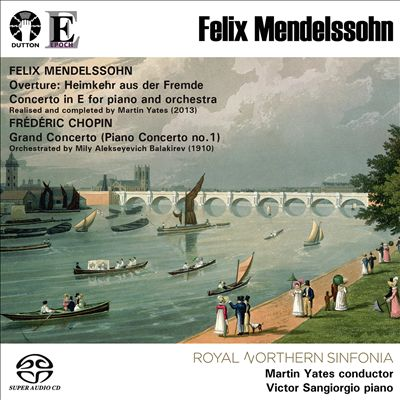 Felix Mendelssohn: Overture - Heimkehr aus der Fremde; Piano Concerto in E; Frédéric Chopin: Grand Concerto