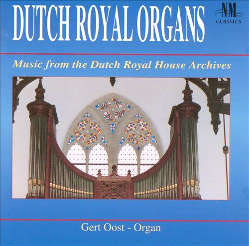 Dutch Royal Organs: Music from the Dutch Royal House Archives