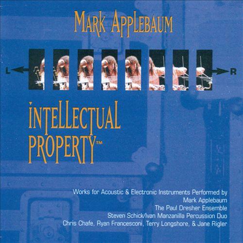 Mark Applebaum: Intellectual Property