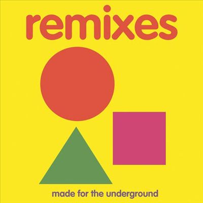 Remixes: Made for the Underground