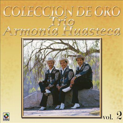 Colección De Oro: La Huasteca Canta, Vol. 2
