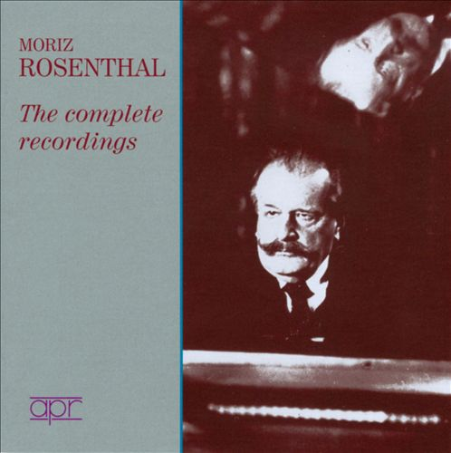 Moriz Rosenthal: The Complete Recordings