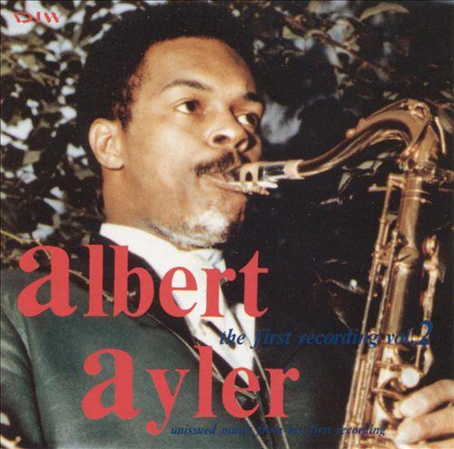The Albert Ayler: The First Recordings, Vol. 2