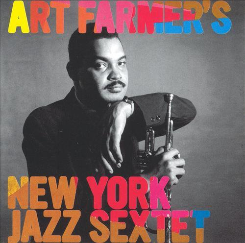 Art Farmer's New York Jazz Sextet