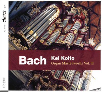Bach: Organ Masterworks, Vol. 3