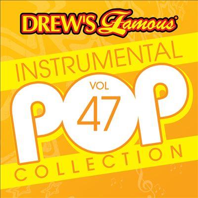 Drew's Famous Instrumental Pop Collection, Vol. 47