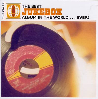 The Best Jukebox Album in the World...Ever!