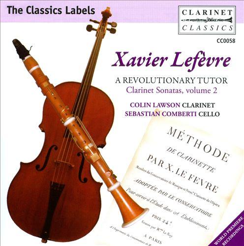 Xavier Lefèvre: A Revolutionary Tutor - Clarinet Sonatas, Vol. 2