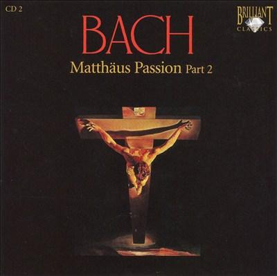 Bach: Matthäus Passion, Part 2