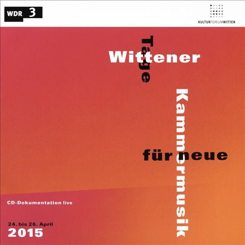 Wittener Tage für neue Kammermusik 2015