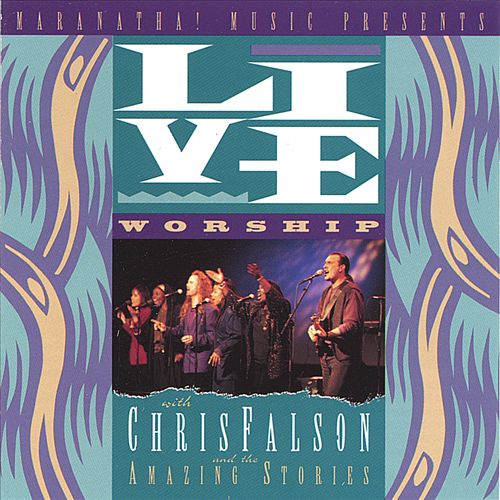 Live Worship with Chris Falson & The Amazing Stories