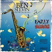 Early Swing: Ben Selvin and His Orchestra, Vol. 1