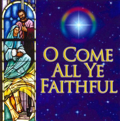 O Come All Ye Faithful [Classic]