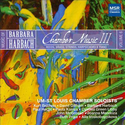 Barbara Harbach: Chamber Music, Vol. 3