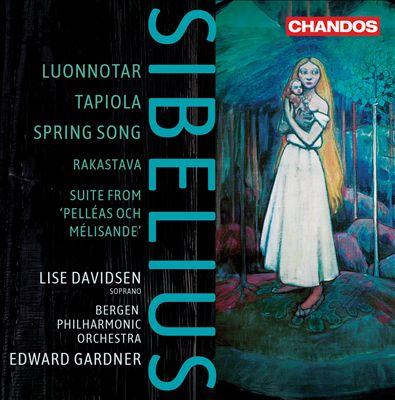 Sibelius: Luonnotar; Tapiola; Spring Song