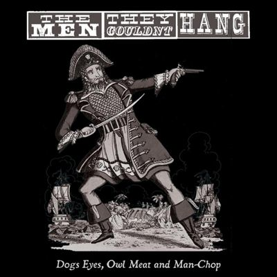 Dogs Eyes, Owl Meat and Man-Chop
