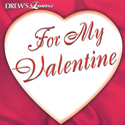Drew's Famous for My Valentine