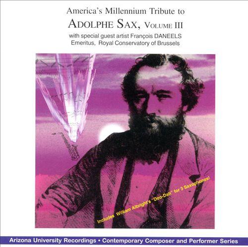 America's Millennium Tribute to Adolphe Sax, Vol. 3