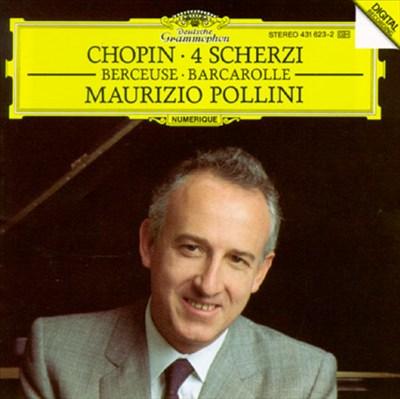 Chopin: 4 Scherzi/Berceuse/Barcarolle