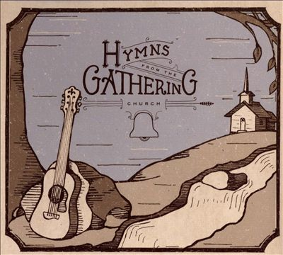 Hymns From The Gathering Church