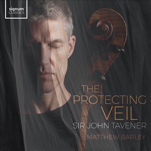 Sir John Tavener: The Protecting Veil