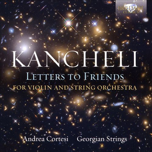 Kancheli: Letters to Friends for Violin and String Orchestra