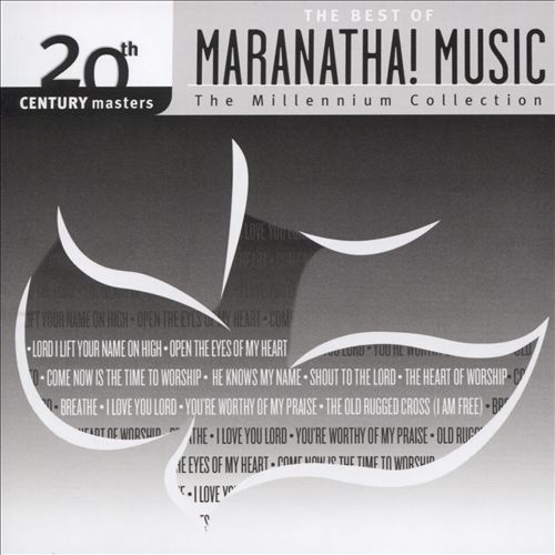 20th Century Masters: The Millennium Collection: The Best of Maranatha! Music