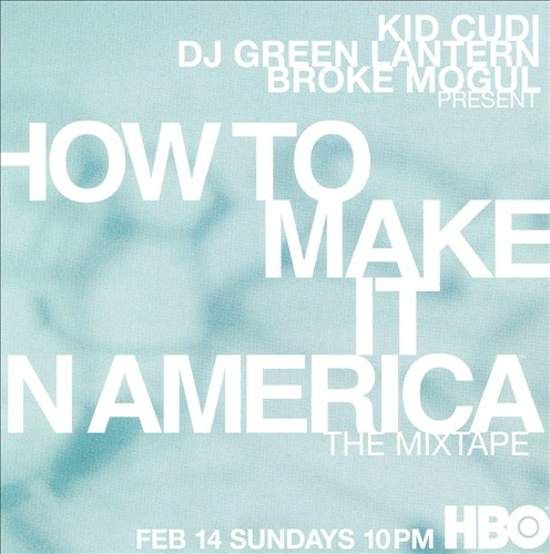 How To Make It In America: The Mixtape