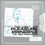 The Pleasure Principle: The First Recordings